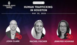 Common Sense Talk Radio - Episode 5 - May 30, 2020 - Human Trafficking in Houston